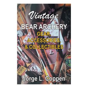 Bear Archery Traditional Bows: A Chronological History 1949-2015 (Second Edition) by Jorge L. Coppen One Size Jorge Coppen thumbnail